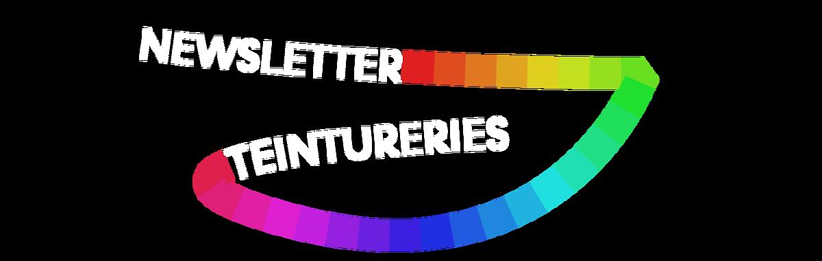 Newsletter - Teintureries